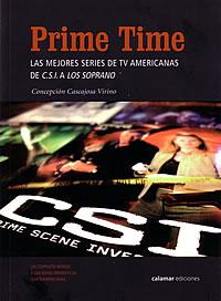 Prime Time. Las mejores series de TV americanas: de C.S.I a Los Soprano de Concepción Cascajosa Virino